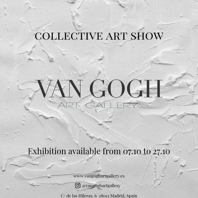 COLLECTIVE ART SHOW - VAN GOGH ART GALLERY